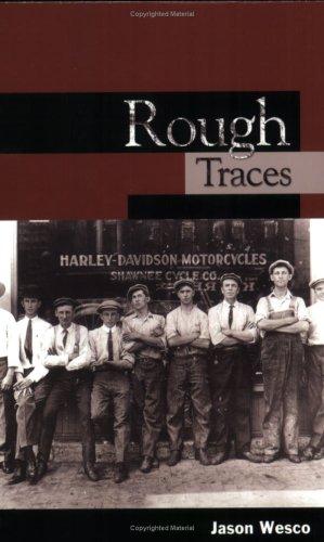 Rough Traces: Jason Wesco