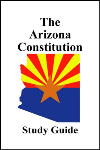 The Arizona Constitution Study Guide: Academic Solutions Inc.