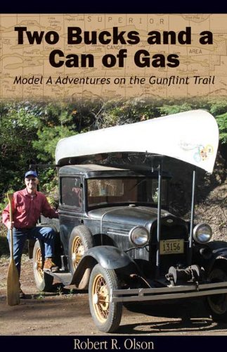 9780974020754: Two Bucks and a Can of Gas: Model A Adventures on the Gunflint Trail