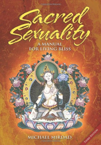9780974021607: Sacred Sexuality: A Manual for Living Bliss