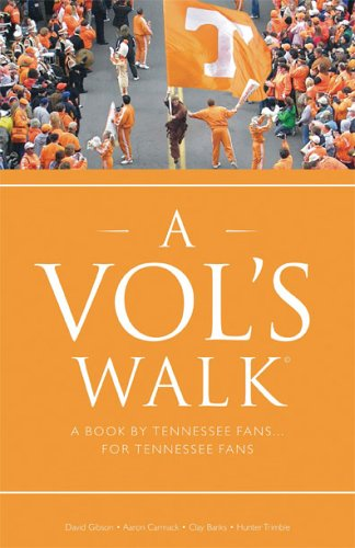 9780974024554: A Vol's Walk: A Book by Tennessee Fans... for Tennessee Fans
