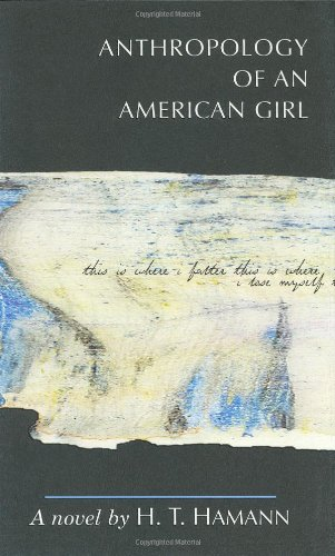 Anthropology of an American Girl: Hamann, H. T.