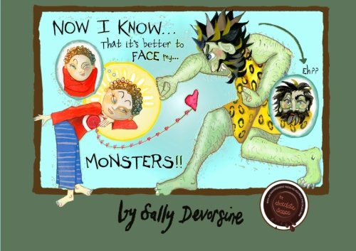 9780974026824: Now I Know...That It's Better to Face My Monsters (Volume 2)