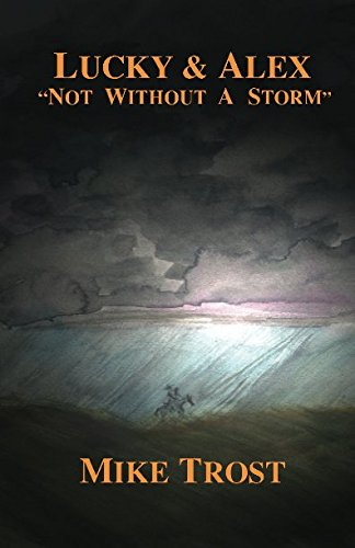 9780974027906: Lucky and Alex, Not Without a Storm (Volume 1)