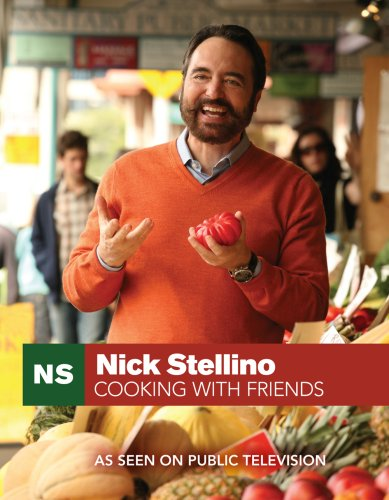 9780974028637: Nick Stellino Cooking With Friends