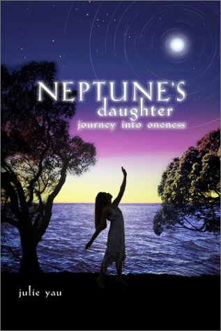 Neptune's Daughter; Journey Into Oneness: Yau, Julie
