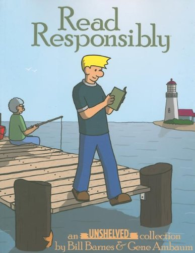 Read Responsibly: An Unshelved Collection (v. 5) (0974035343) by Bill Barnes; Gene Ambaum