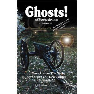 9780974035758: Ghosts! Of Pennsylvania: From Across the State and From the Gettysburg Battlefield (Volume 2)