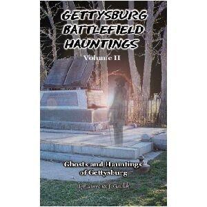 Gettysburg Battlefield Hauntings: Ghosts and Hauntings of: Lawrence J. Gavlak