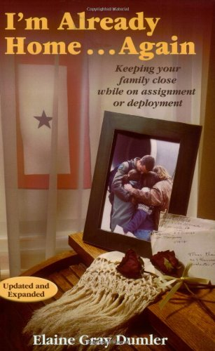 9780974035918: I'm Already Home...Again - Keeping your family close while on assignment or deployment