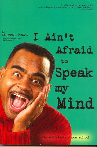 9780974037509: I Ain't Afraid to Speak My Mind