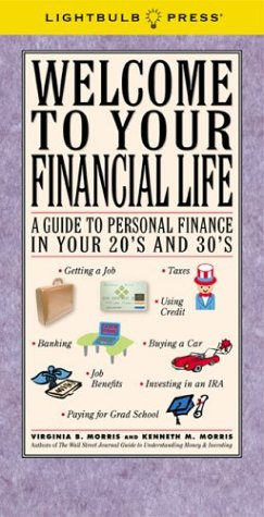 9780974038605: Welcome to Your Financial Life: A Guide to Personal Finance in Your 20's and 30's