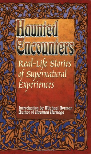 9780974039404: Real-Life Stories of Supernatural Experiences (Haunted Encounters)