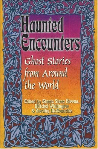 9780974039411: Haunted Encounters-Ghost Stories from Around the World