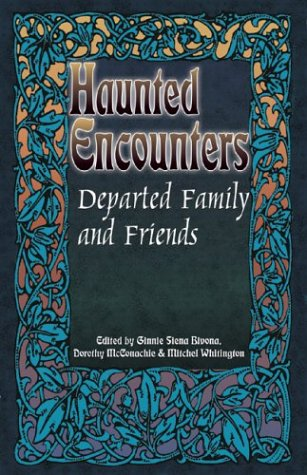 9780974039435: Departed Family and Friends (Haunted Encounters series) (Haunted Encounters series)