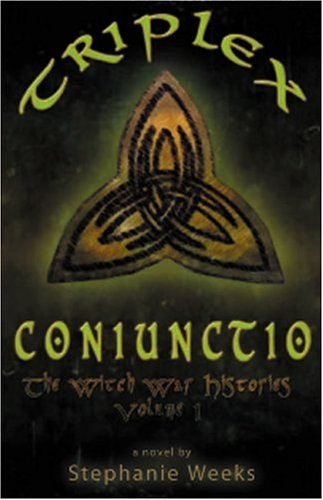 9780974044422: Triplex Coniunctio: Book One of the Witch War Histories