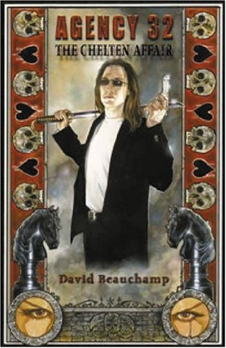 Agency 32: The Chelten Affair: Beauchamp, David