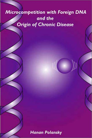 9780974046303: Microcompetition with foreign DNA and the Origin of Chronic Disease.