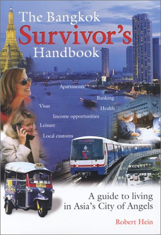 9780974050201: The Bangkok Survivors Handbook: A Guide to Living in Asias City of Angels