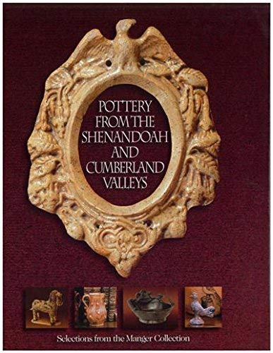 Pottery from the Shenandoah and Cumberland Valleys: Manger, George and