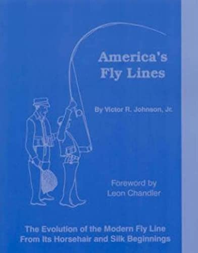 America's Fly Lines - The Evolution of: Victor R. Johnson