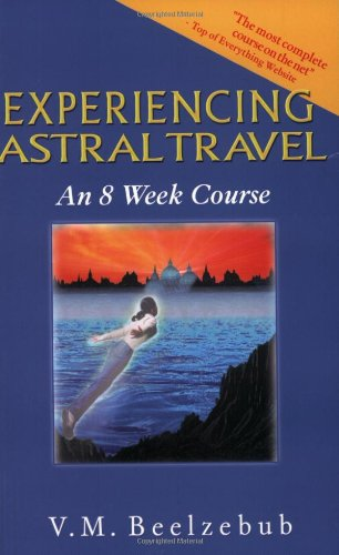 9780974056005: Experiencing Astral Travel: An 8 Week Course