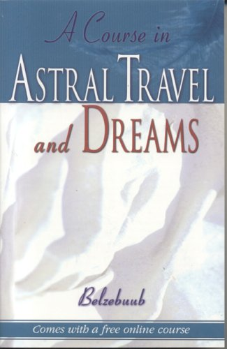 9780974056036: A Course in Astral Travel And Dreams