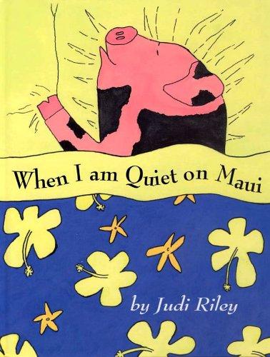When I Am Quiet on Maui: Riley, Judi