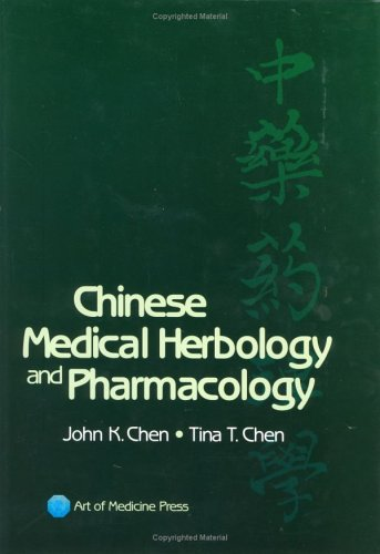 9780974063508: Chinese Medical Herbology and Pharmacology
