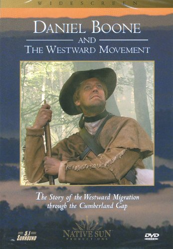 9780974067605: Daniel Boone and the Westward Movement: The Story of the Westward Migration through the Cumberland Gap