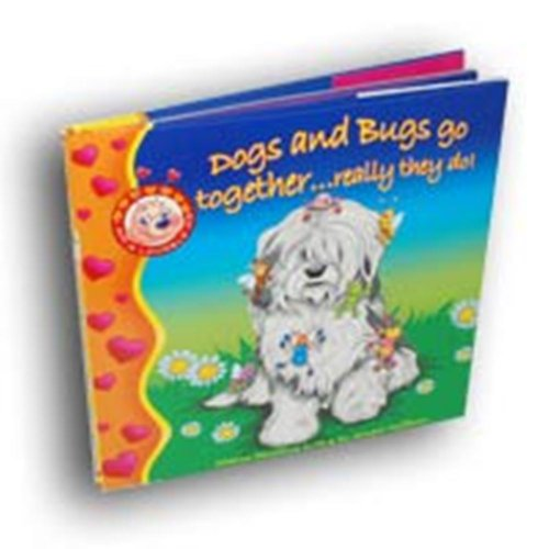 9780974068480: Dogs and Bugs go together ... really they do! (I Am a Lovable Me!)