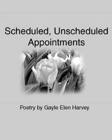 9780974070117: Scheduled, Unscheduled Appointments