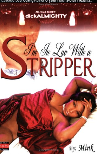 9780974070599: I'm In Luv With A Stripper