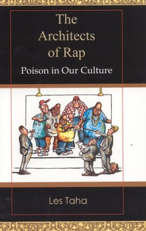 9780974071008: The Architects of Rap: Poison in Our Culture