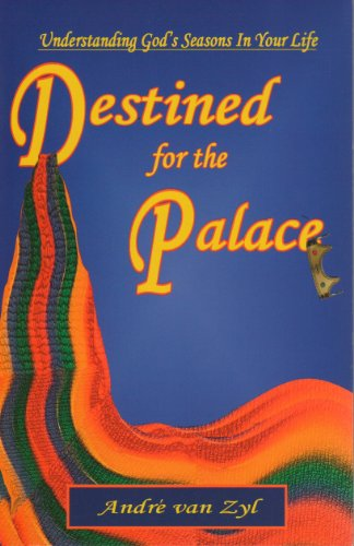 9780974075501: Destined for the Palace (Understanding God's Seasons In Your Life)
