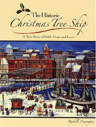 The Historic Christmas Tree Ship: A True Story of Faith, Hope and Love [Signed]: Pennington, ...