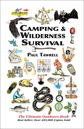 Camping & Wilderness Survival: The Ultimate Outdoors Book: Tawrell, Paul