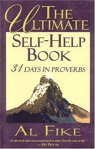 9780974088099: The Ultimate Self-Help Book: 31 Days in Proverbs