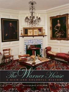 The Warner House: A Rich and Colorful History: Volk, Joyce Geary (editor)
