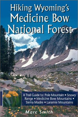 9780974090009: Hiking Wyoming's Medicine Bow National Forest