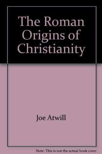 9780974092805: The Roman Origins of Christianity