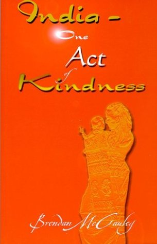 9780974093925: India: One Act of Kindness