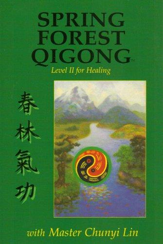 Spring Forest Qigong Level II for Healing: Chunyi Lin