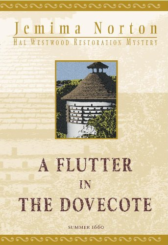 A Flutter In A Dovecote: A Hal Westwood Restoration Mystery (SCARCE FIRST EDITION SIGNED BY THE A...