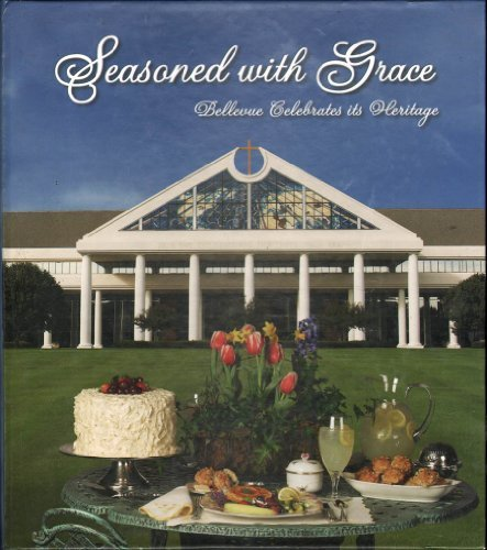 9780974096605: Seasoned With Grace: Bellevue Celebrates its Heritage