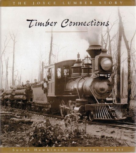 9780974097107: Timber Connections: The Joyce Lumber Story