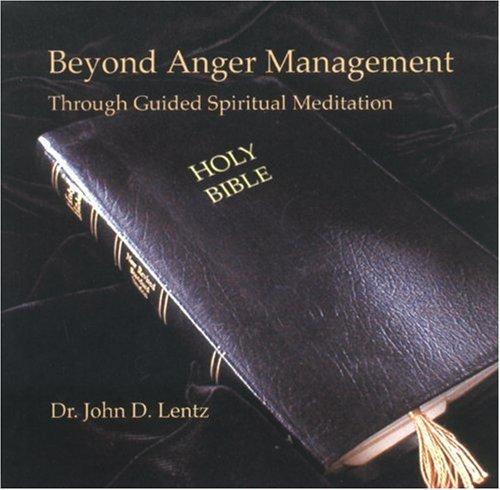 9780974097831: Beyond Anger Management: Guided Spiritual Meditations