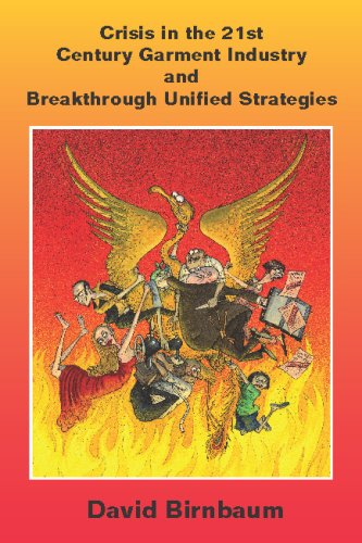 9780974101170: Crisis in the 21st Century Garment Industry and Breakthrough Unified Strategies