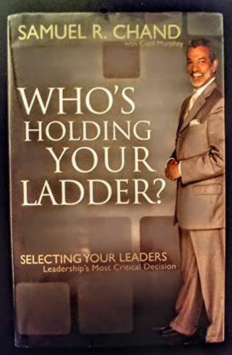 Who's Holding Your Ladder (9780974102276) by Samuel R. Chand