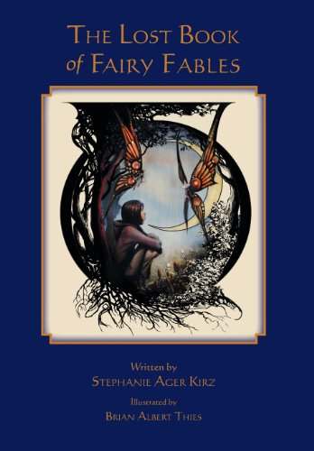 The Lost Book of Fairy Fables: Stephanie Ager Kirz